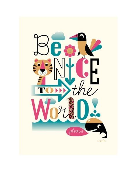 Be Nice to the world- Earth Month Quote