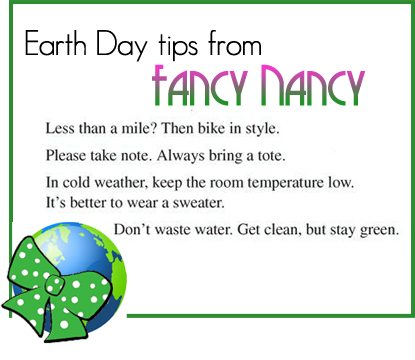 Fancy Nancy Earth Day Tips