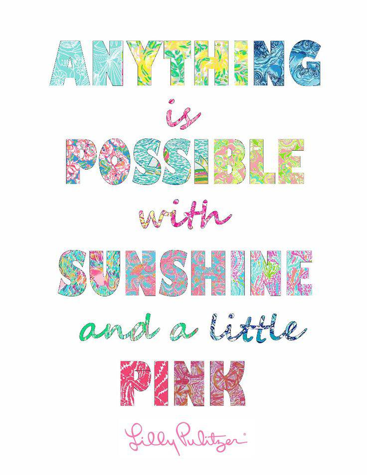 Anything is possible with sunshine and a little pink