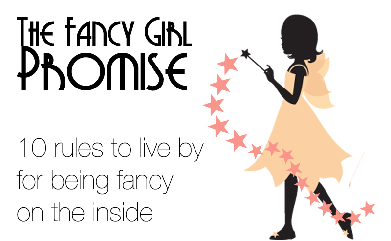 The Fancy Girl Promise: 10 Rules to Live By | AFancyGirlMust.com