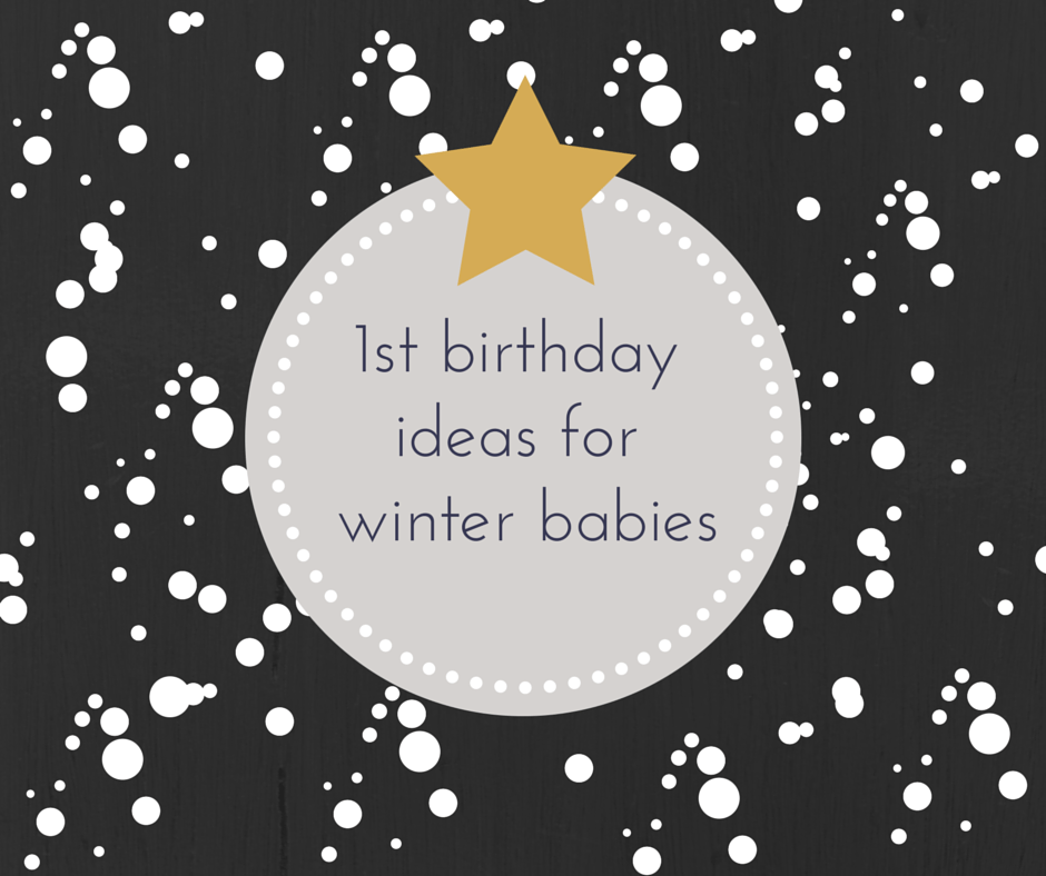 Friday Fresh Picks: 1st Birthday Ideas for Winter Babies