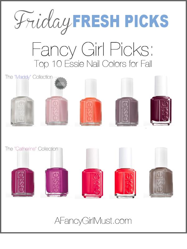 A Fancy Girl Must - Friday Fresh Picks: Fancy Girl Favorite Essie ...