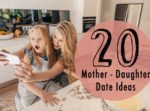 20 mother-daughter date ideas for Mother's Day