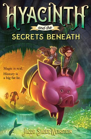 Kids Book Pick: Hyacinth and the Secrets Below by Jacob Sager Weinstein